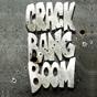 crack+bang+boom